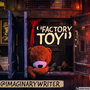 ''Factory Toy'' bully stories