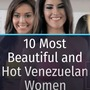 10 Most Beautiful and Hot Venezuelan Women beautiful stories